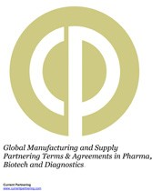 Global Manufacturing and Supply Partnering Terms and Agreements in Pharma, Biotech and Diagnostics 2014-2019