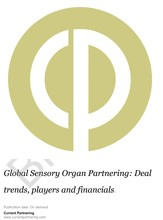 Global Sensory Organ Partnering 2012-2018: Deal trends, players and financials