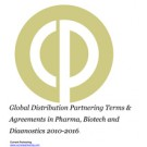 Global Distribution Partnering Terms and Agreements in Pharma, Biotech and Diagnostics 2010-2016