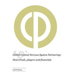 Global Central Nervous System Partnering 2014 to 2021: Deal trends, players and financials