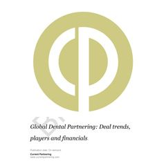 Global Dental Partnering 2010-2021: Deal trends, players and financials