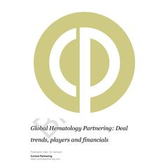 Global Hematology Partnering 2014-2019: Deal trends, players and financials