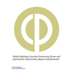 Global Infectious Vaccines Partnering Terms and Agreements 2014 to 2021: Deal trends, players and financials