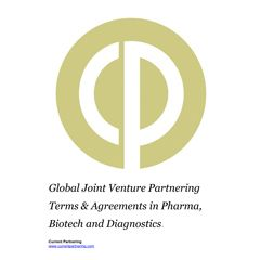 Global Joint Venture Partnering Terms and Agreements in Pharma, Biotech and Diagnostics 2014-2021
