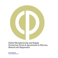 Global Manufacturing and Supply Partnering Terms and Agreements in Pharma, Biotech and Diagnostics 2014-2020