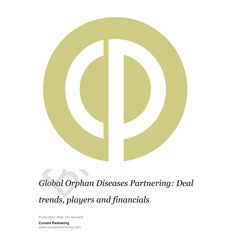 Global Orphan Diseases Partnering 2010-2021:  Deal trends, players and financials