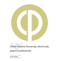Global Pediatrics Partnering 2010-2020: Deal trends, players and financials